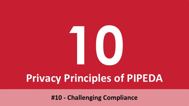 10 Privacy Principles of PIPEDA - 10