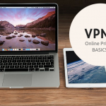 VPNs - Online Privacy Basics
